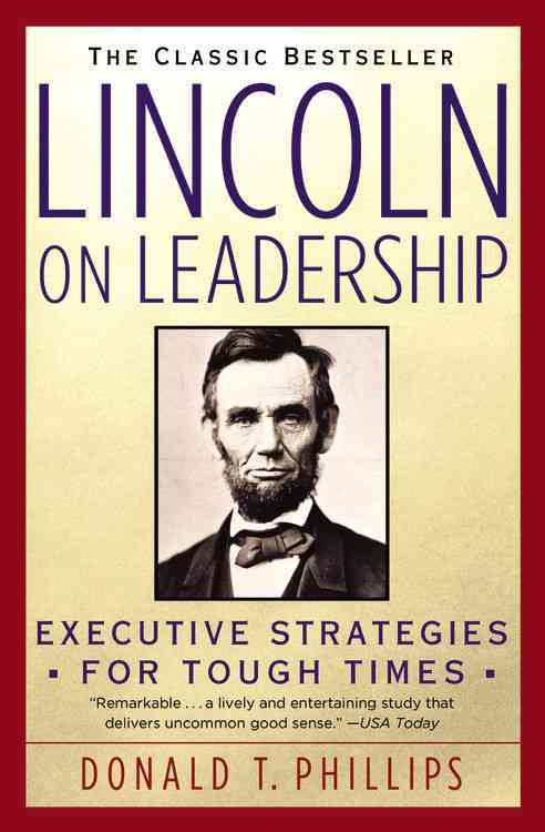 Lincoln on Leadership By Phillips, Donald T.