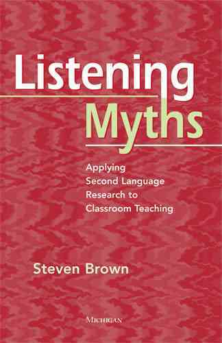 Listening Myths By Brown, Steven