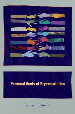 Personal Roots of Representation By Burden, Barry C.