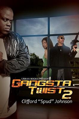 Gangsta Twist 2 By Johnson, Clifford